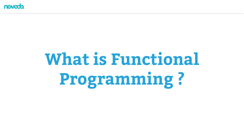 What is Functional Programming ?
