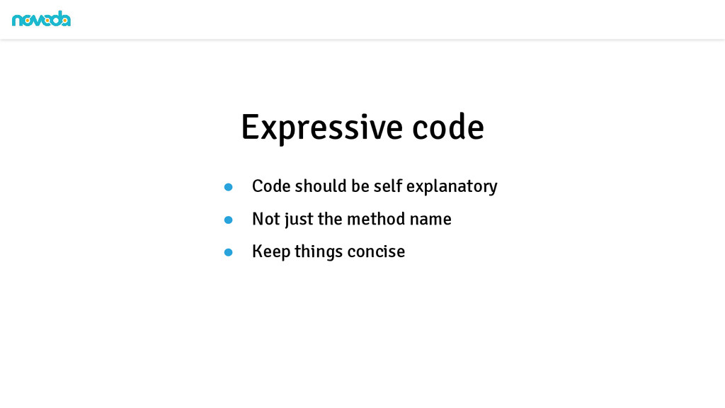 ● Code should be self explanatory ● Not just th...