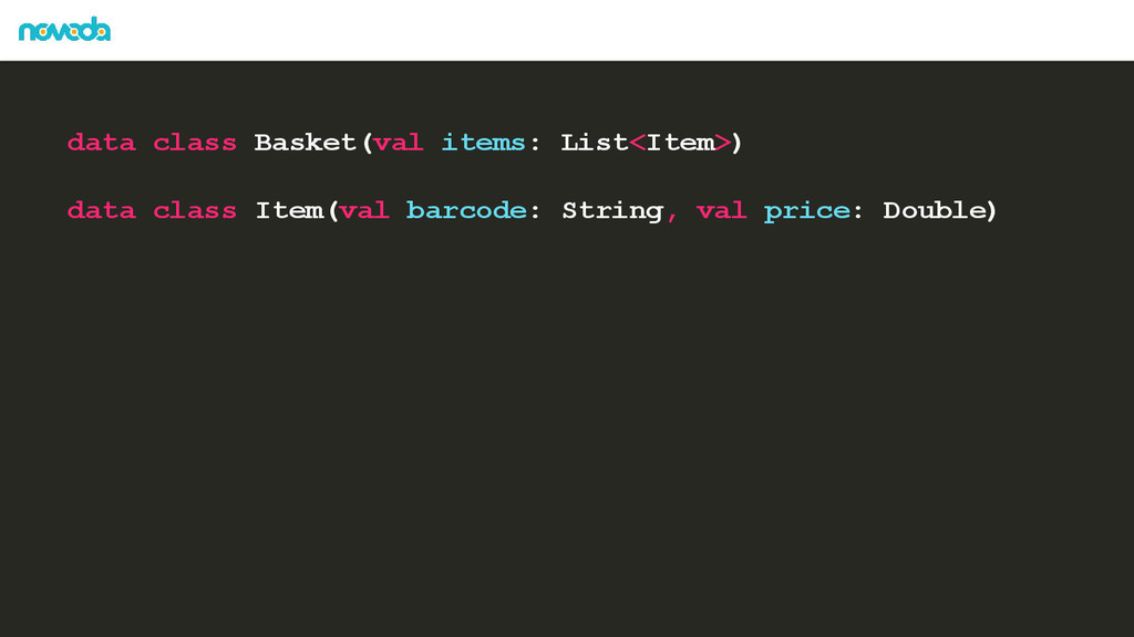 data class Basket(val items: List<Item>) data c...