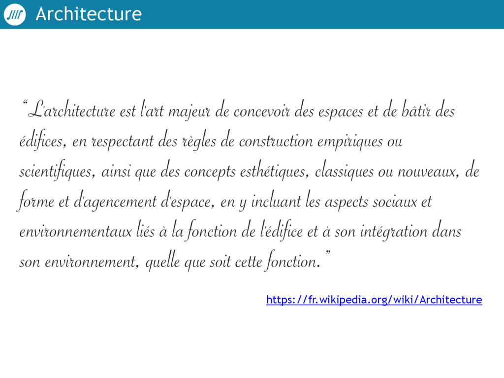 """Architecture """"L'architecture est l'art majeur d..."""