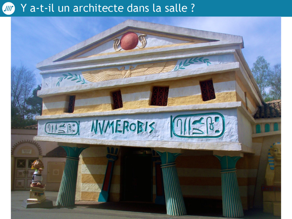 Y a-t-il un architecte dans la salle ?