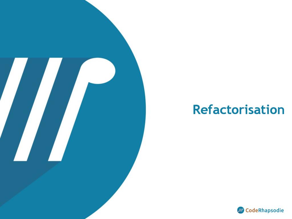 Refactorisation