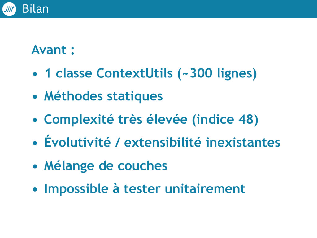 Bilan Avant : • 1 classe ContextUtils (~300 lig...
