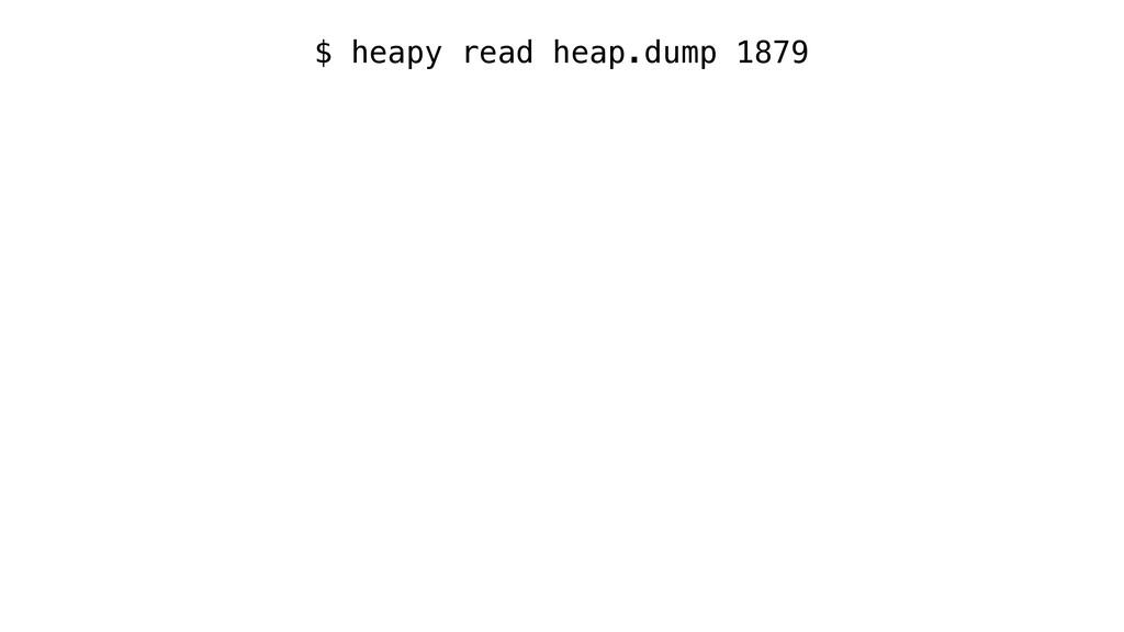 $ heapy read heap.dump 1879