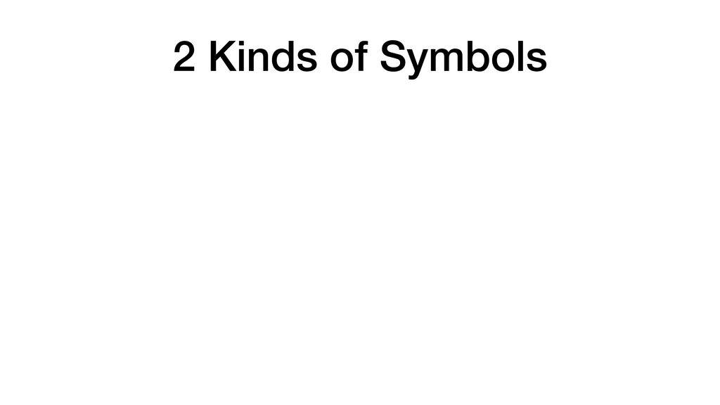 2 Kinds of Symbols