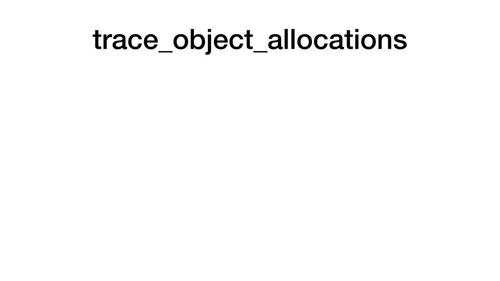 trace_object_allocations