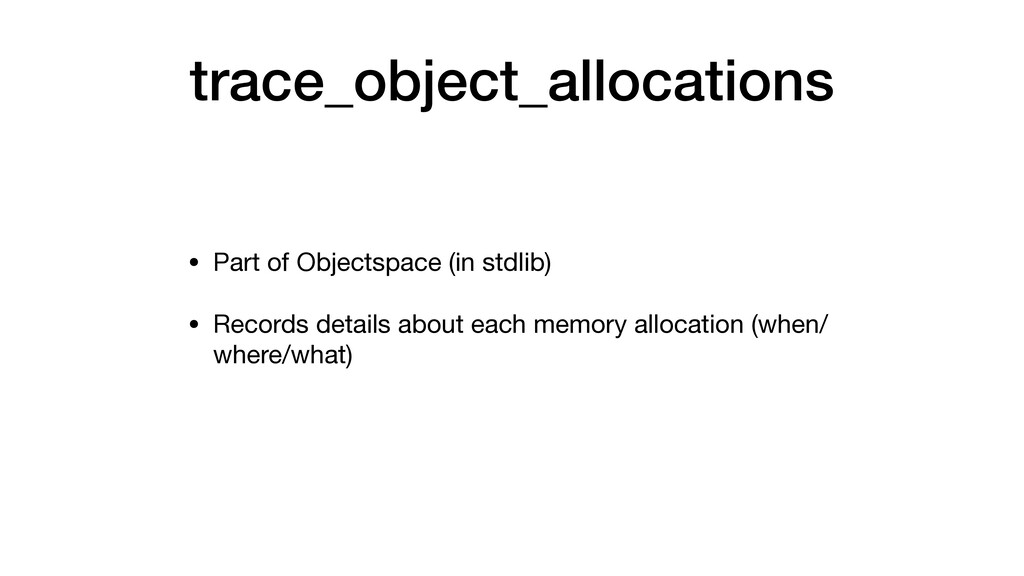 trace_object_allocations • Part of Objectspace ...