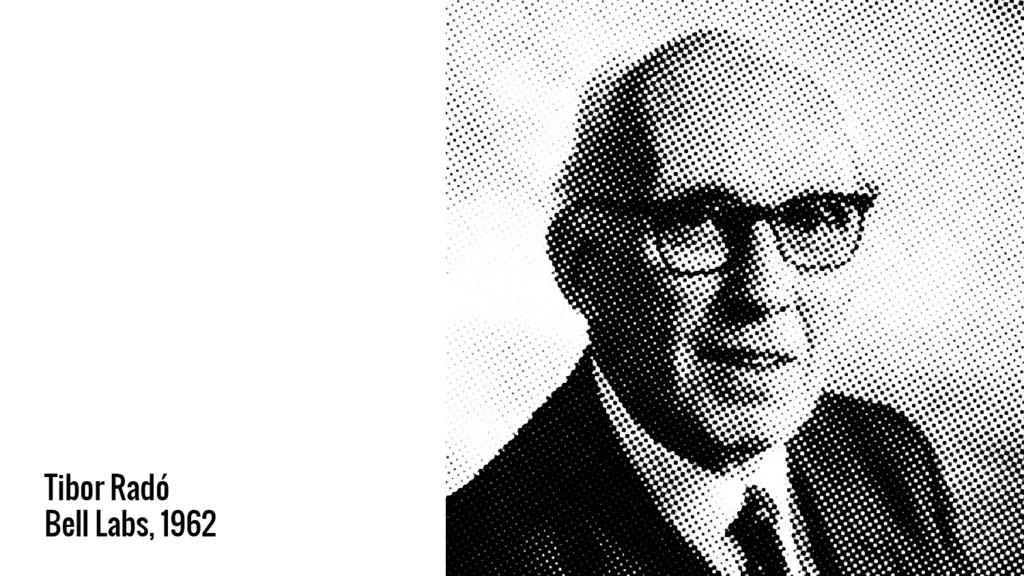 Tibor Radó Bell Labs, 1962