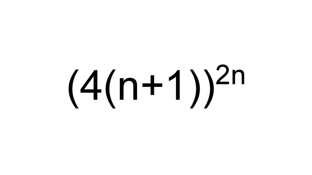 (4(n+1))2n
