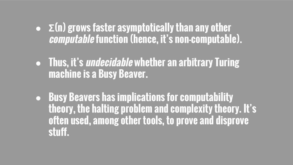 ● Σ(n) grows faster asymptotically than any oth...