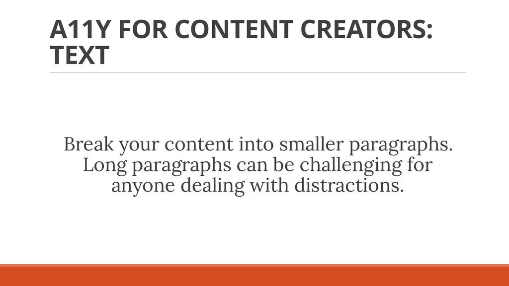 A11Y FOR CONTENT CREATORS: TEXT Break your cont...