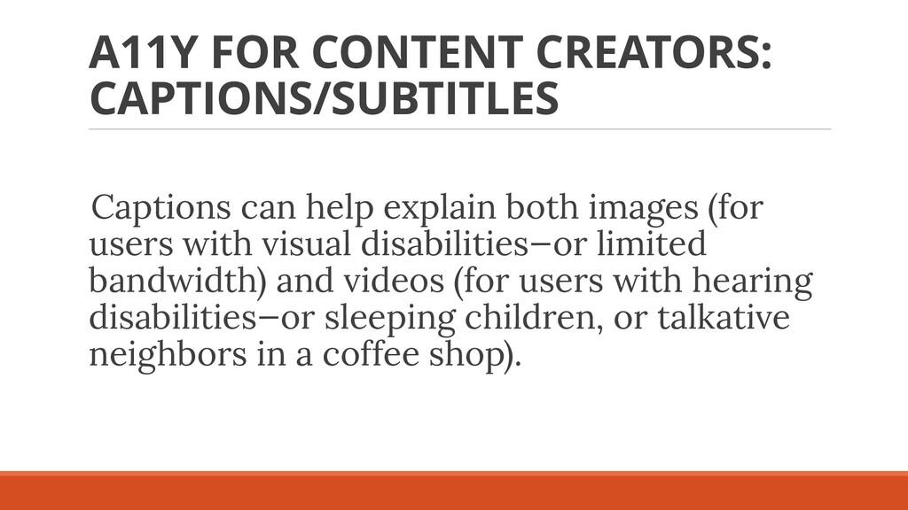 A11Y FOR CONTENT CREATORS: CAPTIONS/SUBTITLES C...
