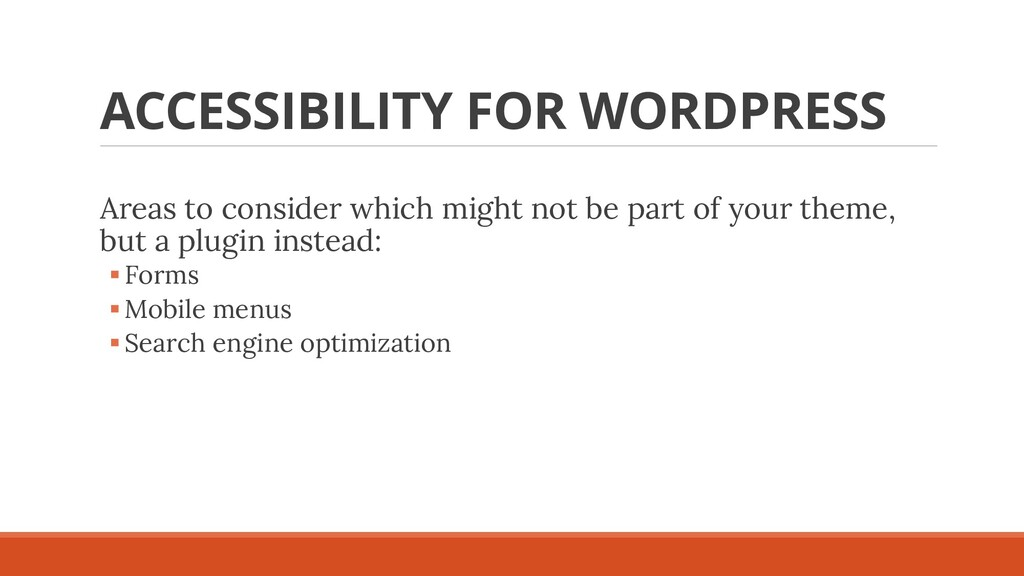 ACCESSIBILITY FOR WORDPRESS Areas to consider w...