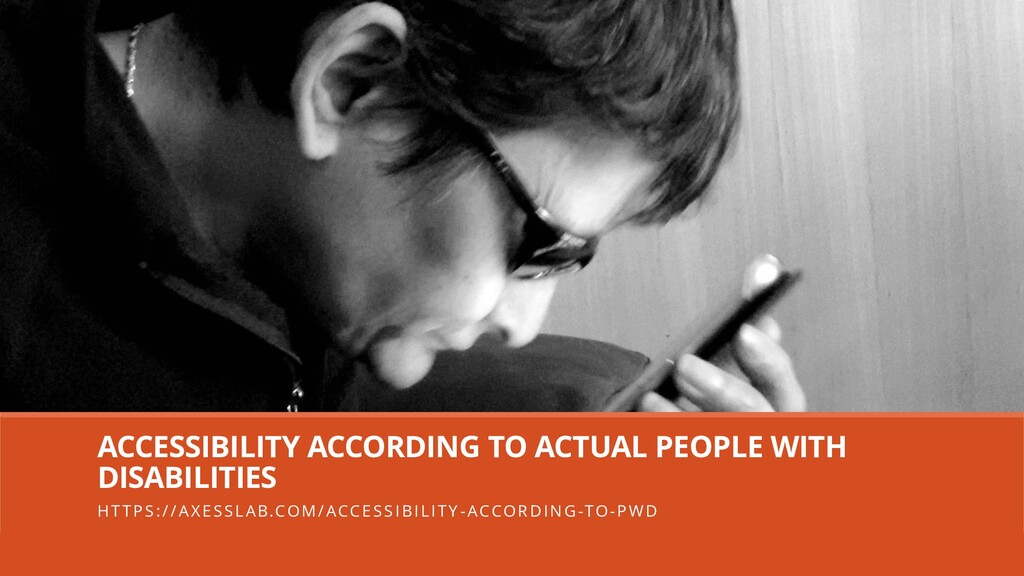 ACCESSIBILITY ACCORDING TO ACTUAL PEOPLE WITH D...