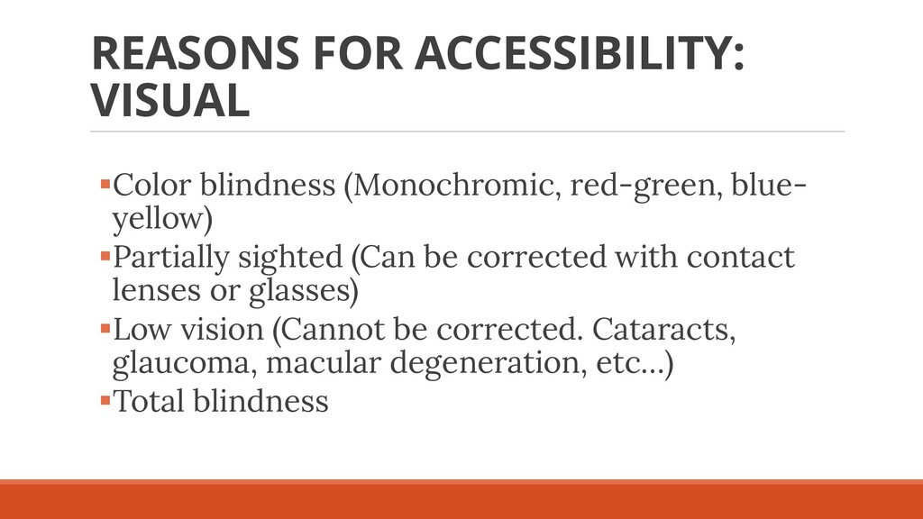 REASONS FOR ACCESSIBILITY: VISUAL ▪Color blindn...