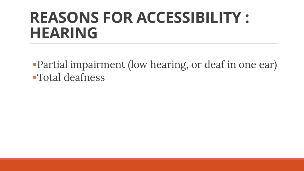 REASONS FOR ACCESSIBILITY : HEARING ▪Partial im...