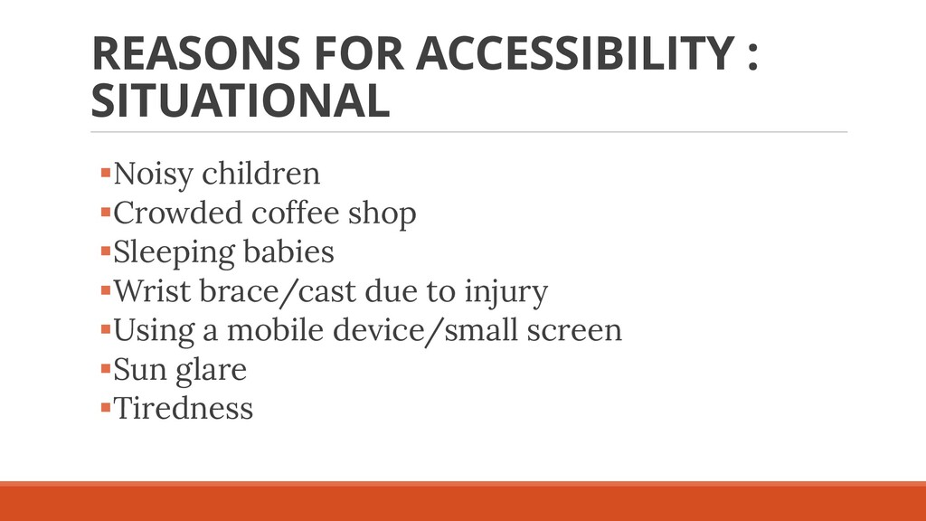 REASONS FOR ACCESSIBILITY : SITUATIONAL ▪Noisy ...