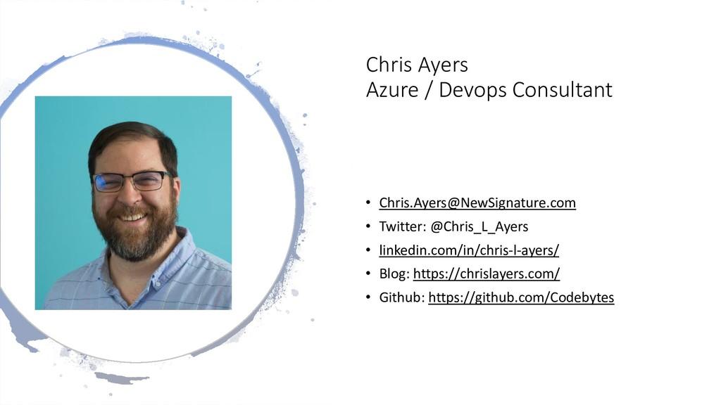 Chris Ayers Azure / Devops Consultant • Chris.A...