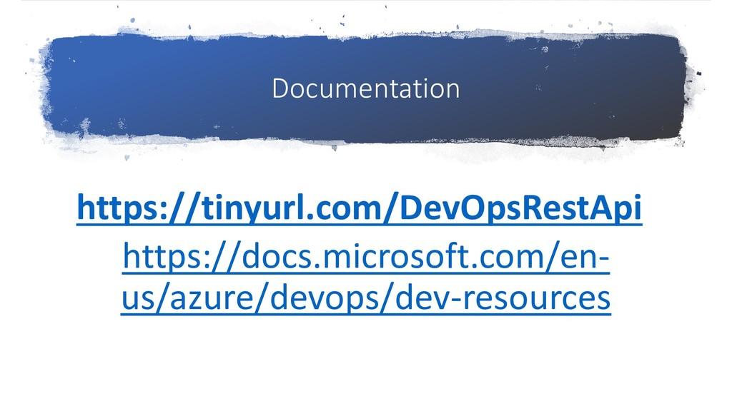 Documentation https://tinyurl.com/DevOpsRestApi...