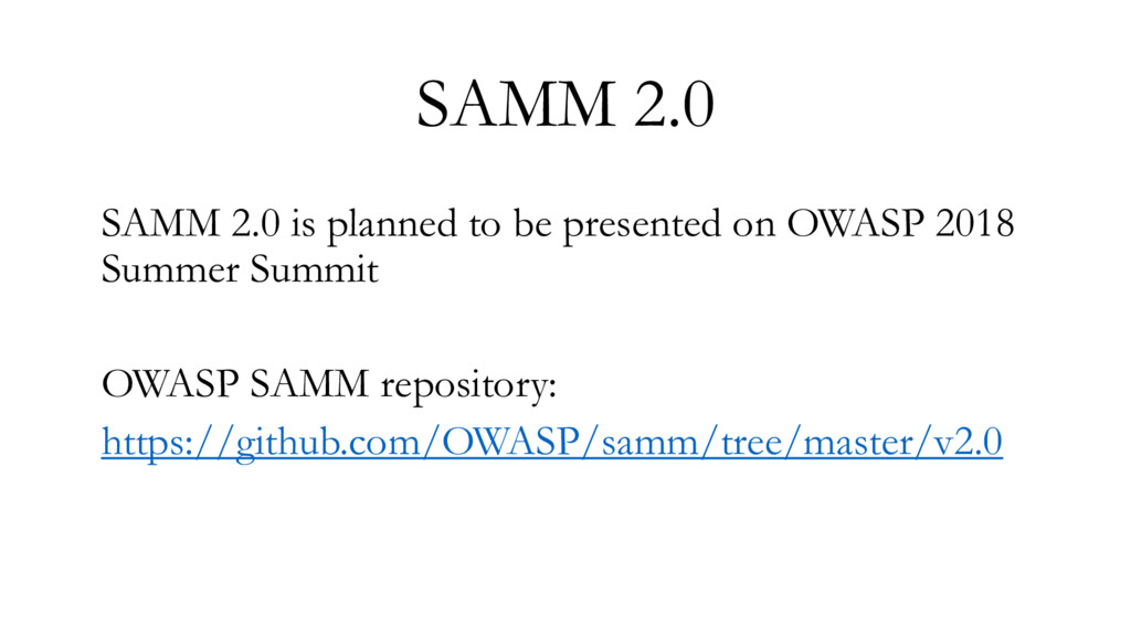 SAMM 2.0 SAMM 2.0 is planned to be presented on...