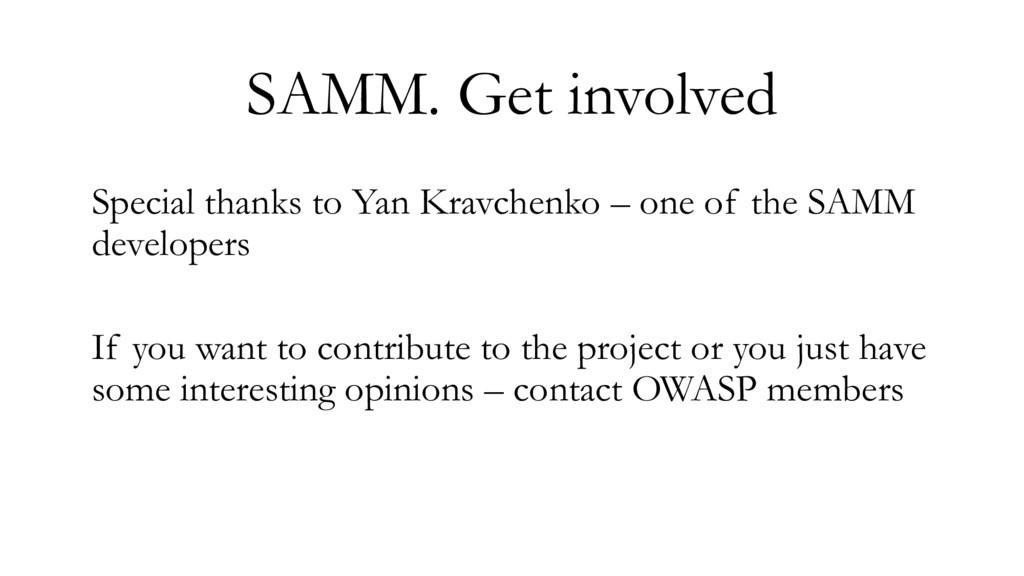 SAMM. Get involved Special thanks to Yan Kravch...