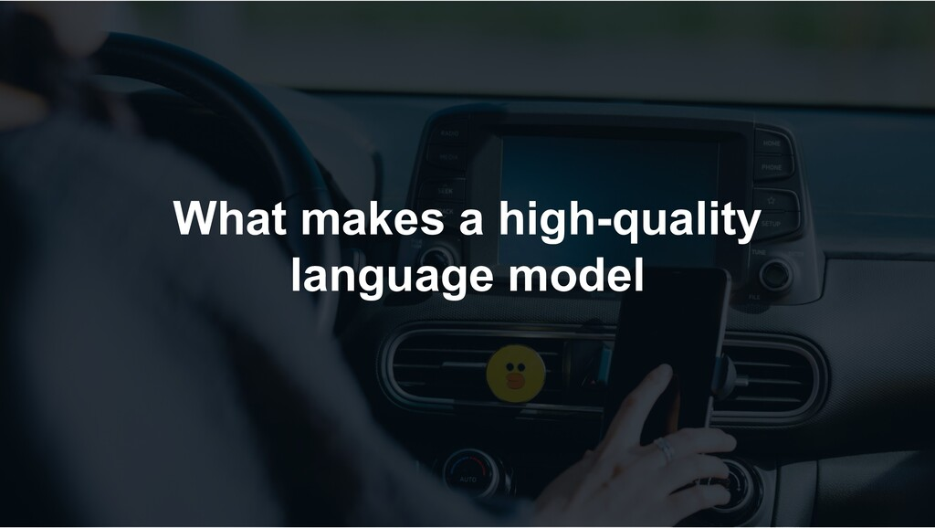 What makes a high-quality language model