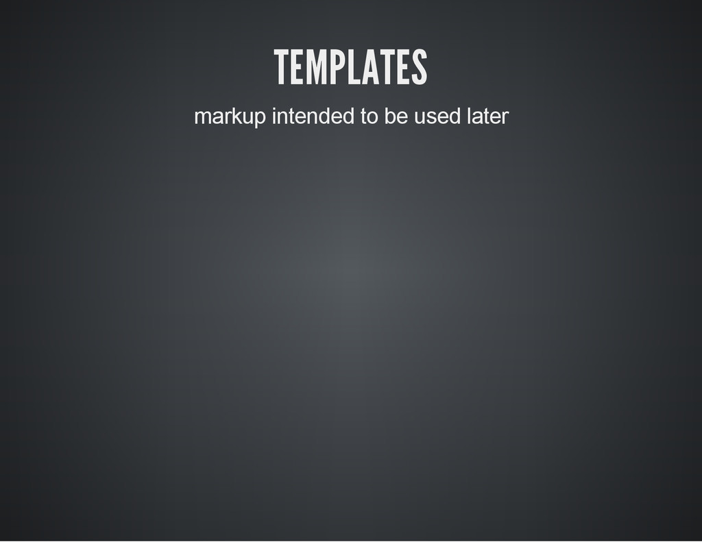 TEMPLATES markup intended to be used later