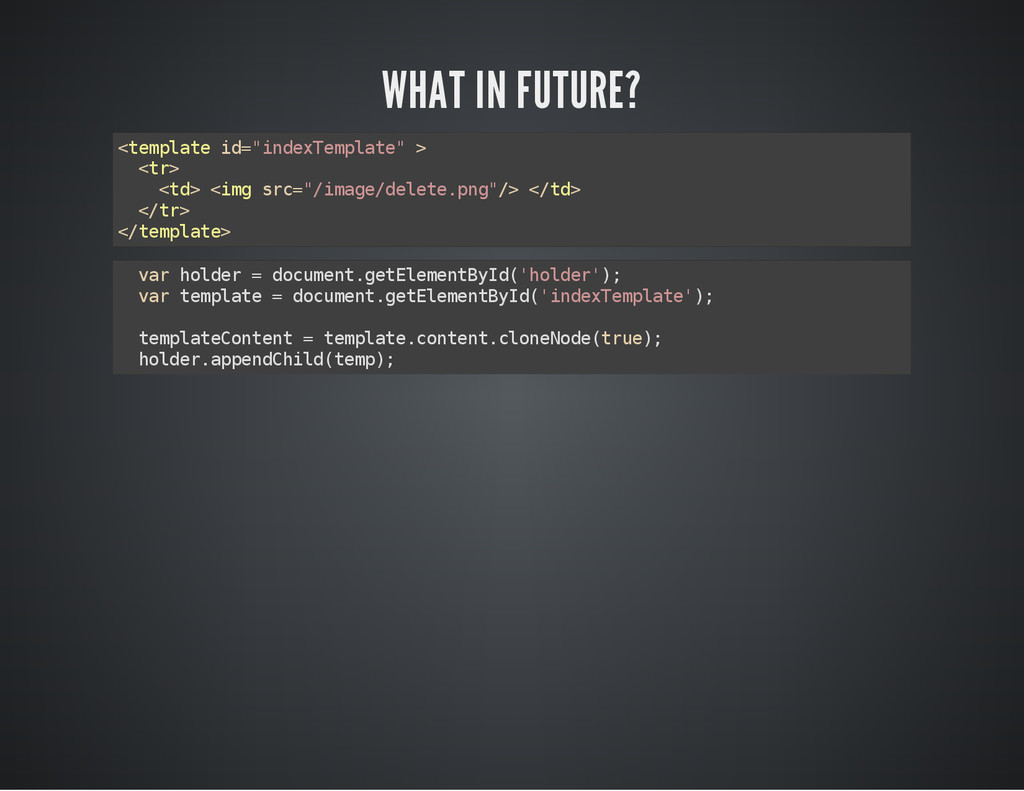 "WHAT IN FUTURE? < t e m p l a t e i d = "" i n d..."