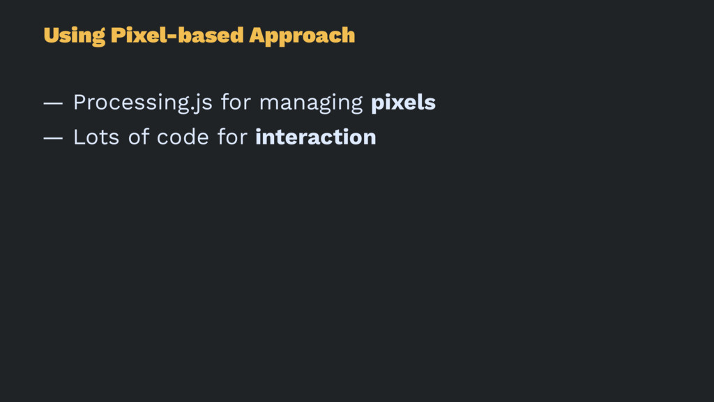Using Pixel-based Approach — Processing.js for ...