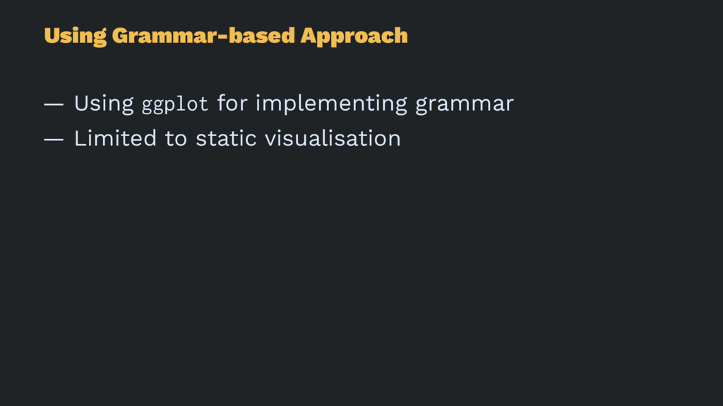 Using Grammar-based Approach — Using ggplot for...