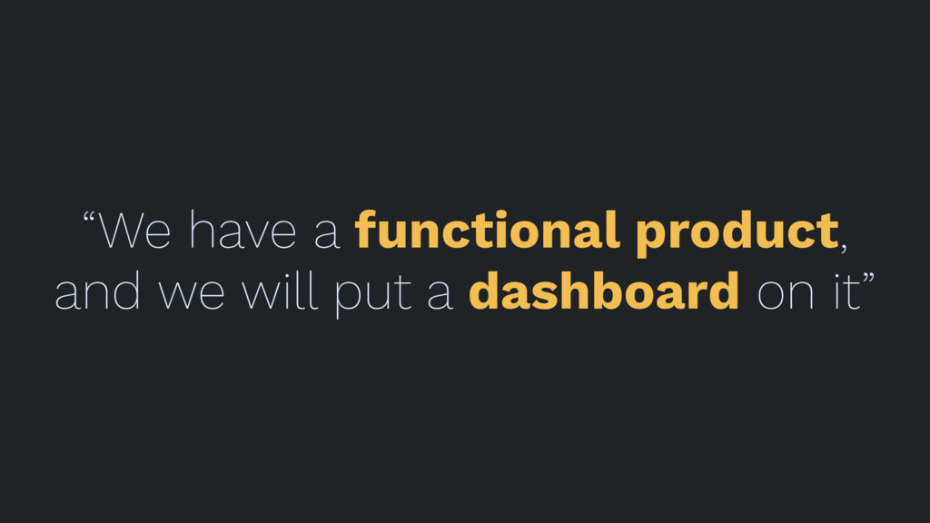 """""""We have a functional product, and we will put ..."""