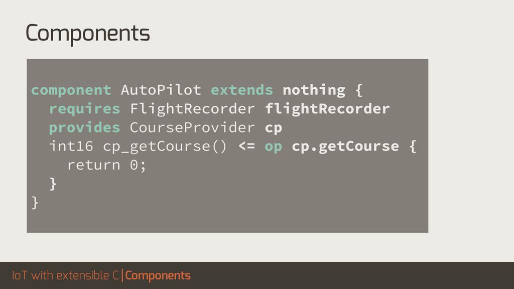 IoT with extensible C component AutoPilot exten...