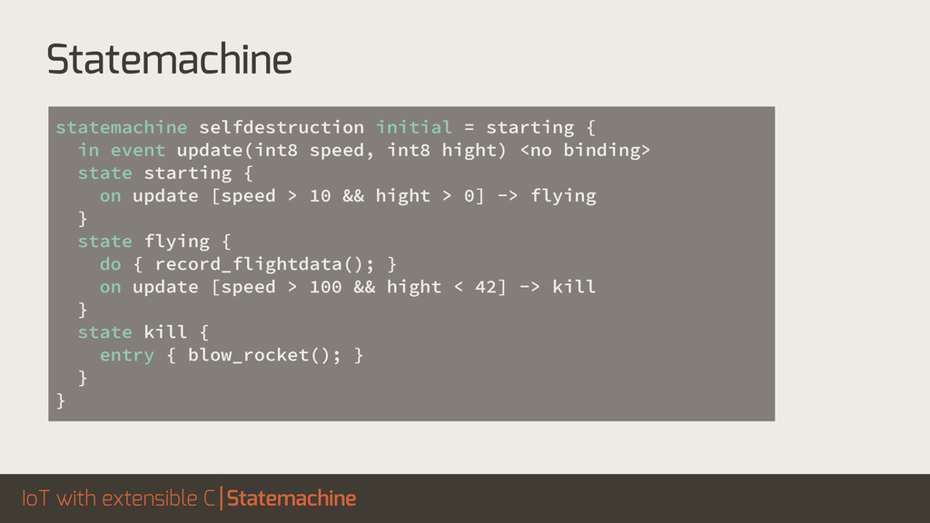 IoT with extensible C statemachine selfdestruct...