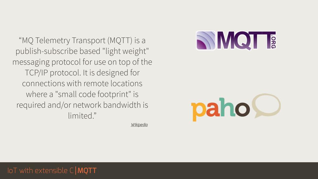 "IoT with extensible C MQTT ""MQ Telemetry Transp..."