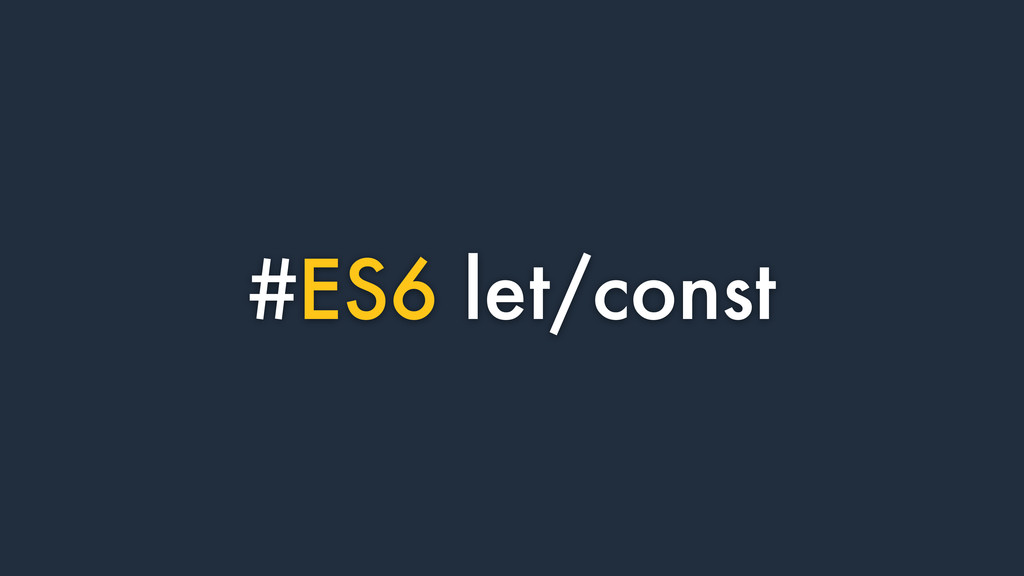 #ES6 let/const