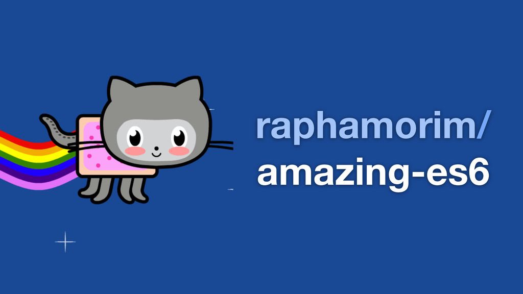 raphamorim/ amazing-es6