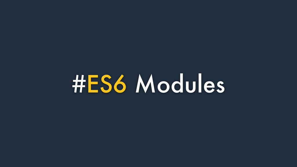 #ES6 Modules