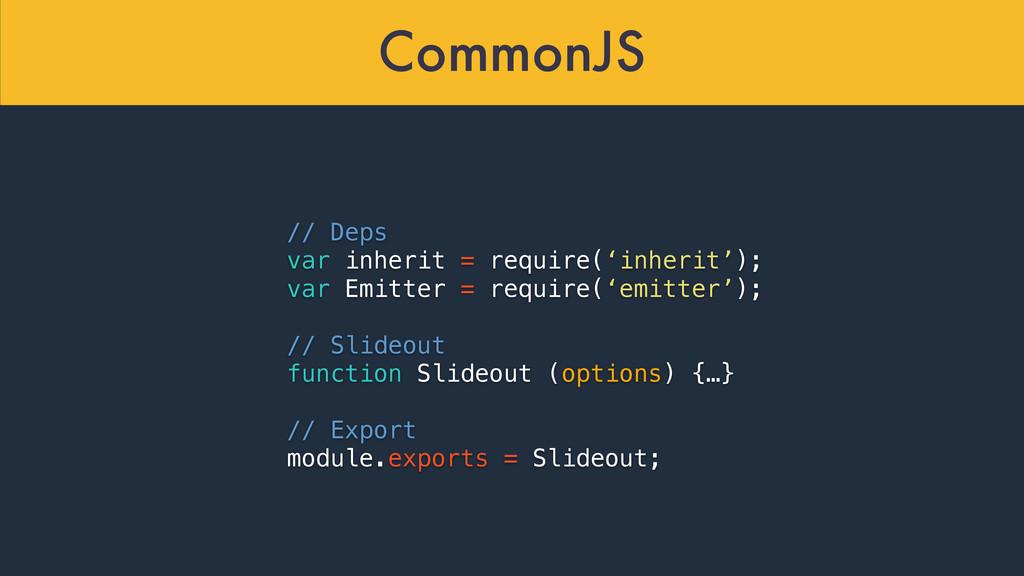 CommonJS // Deps var inherit = require('inherit...