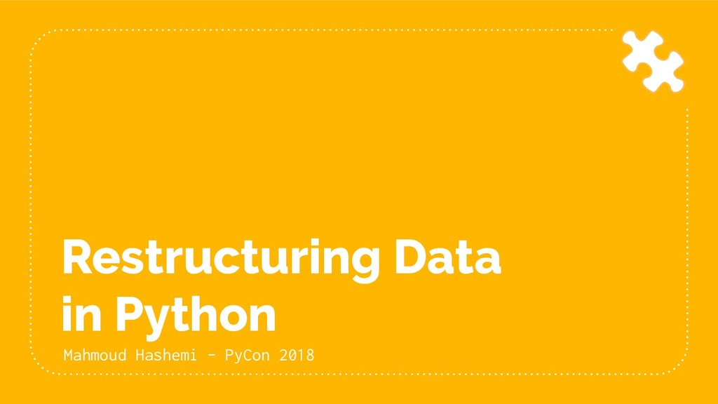 Restructuring Data in Python Mahmoud Hashemi - ...
