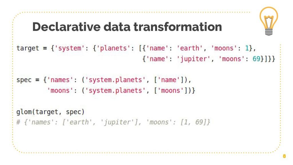 Declarative data transformation 8
