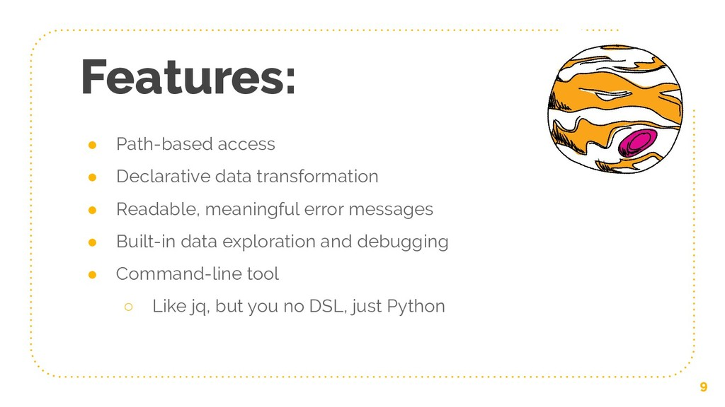 Features: ● Path-based access ● Declarative dat...