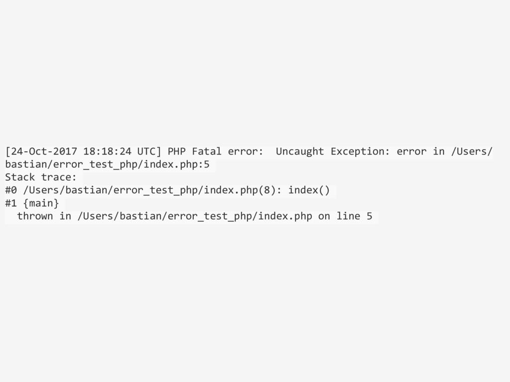 [24-Oct-2017 18:18:24 UTC] PHP Fatal error: Unc...