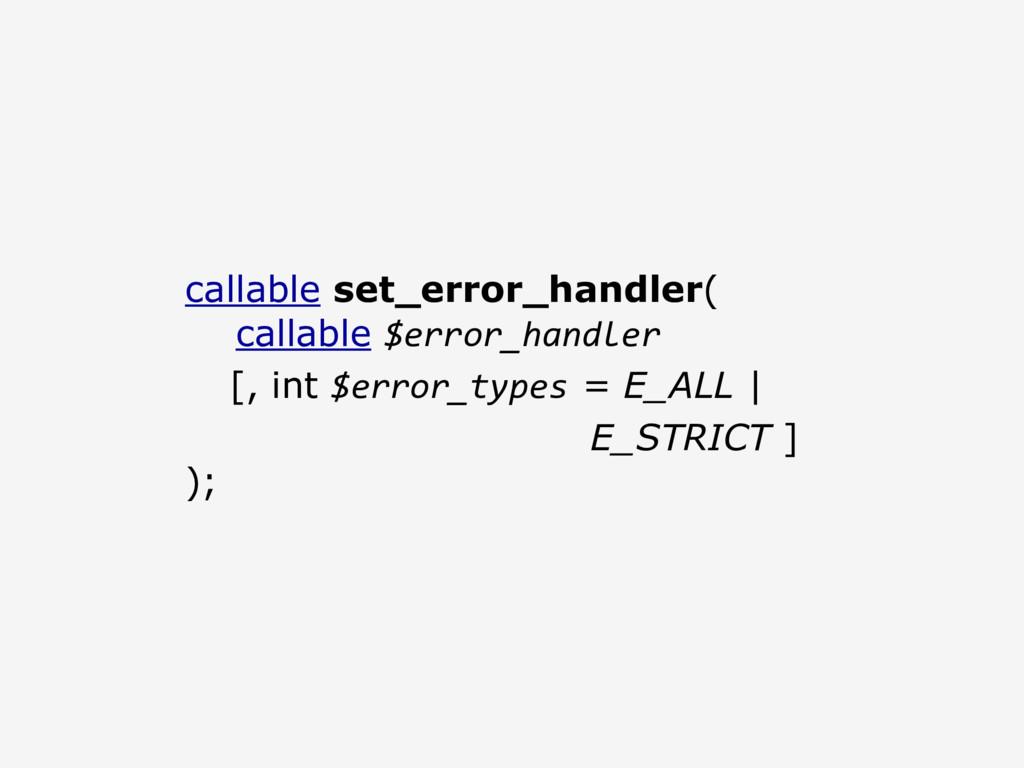 callable set_error_handler( callable $error_han...