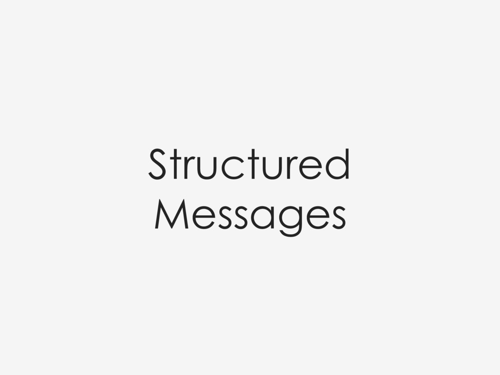 Structured Messages
