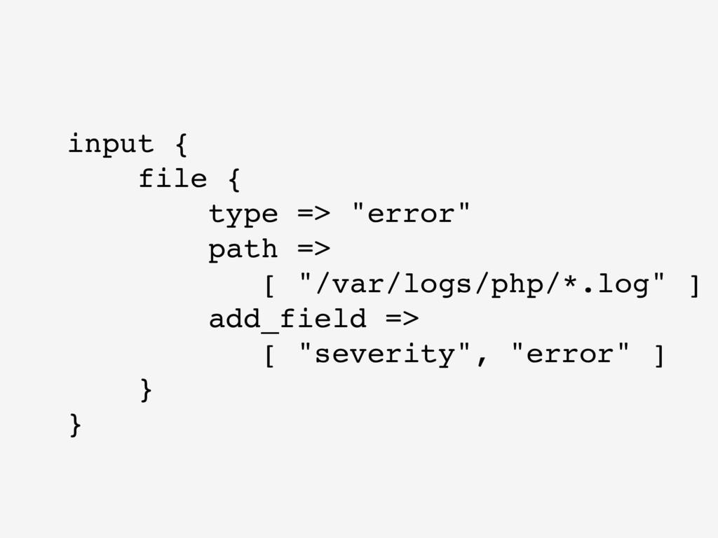 "input { file { type => ""error"" path => [ ""/var/..."
