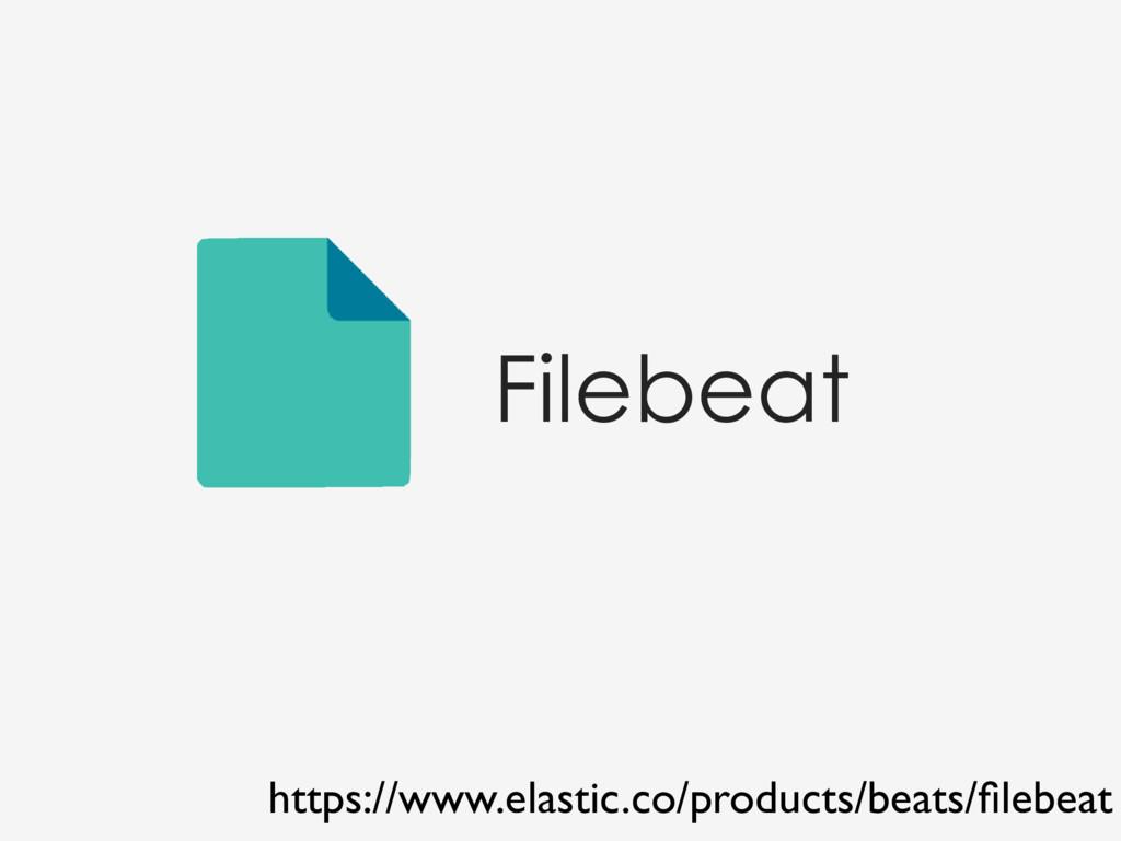 Filebeat https://www.elastic.co/products/beats/...