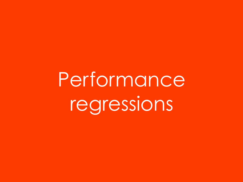 Performance regressions