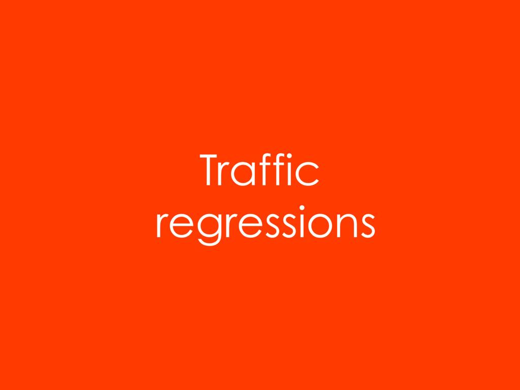 Traffic regressions