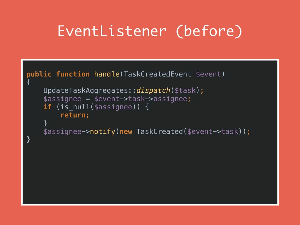 EventListener (before) public function handle(T...