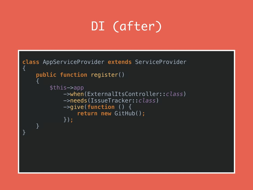 DI (after) class AppServiceProvider extends Ser...